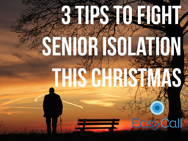 3 Tips to Fight Senior Isolation This Christmas